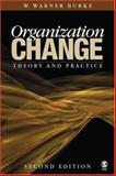 Organization Change : Theory and Practice, Burke, W. Warner, 141292670X