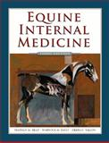 Equine Internal Medicine, Reed, Stephen M. and Bayly, Warwick M., 141605670X