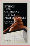 Ethics for Criminal Justice Professionals, Roberson, Cliff and Mire, Scott, 1420086707