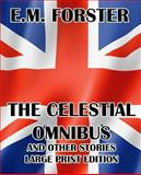 The Celestial Omnibus and Other Stories - Large Print Edition, E. M. Forster, 1492296708