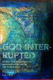 God Interrupted : Heresy and the European Imagination Between the World Wars, Lazier, Benjamin, 069113670X