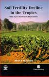 Soil Fertility Decline in the Tropics : With Case Studies on Plantations, Hartemink, Alfred E. and Hartemink, A. E., 0851996701