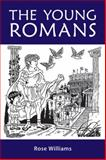 The Young Romans, Williams, Rose, 0865166706
