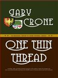One Thin Thread : An Ancestral History of Paternal Lineage, Crone, Gary, 0990736709