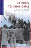 Exodus to Shanghai : Stories of Escape from the Third Reich, Hochstadt, Steve, 1137006706