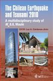 The Chilean Earthquake and Tsunami 2010 : A Multidisciplinary Study of Mw8. 8, Maule, L. A. Cardenas, 1845646703