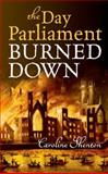 The Day Parliament Burned Down, Shenton, Caroline, 0199646708