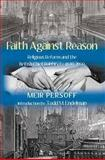 Faith Against Reason : Religious Reform and the British Chief Rabbinate, 1840-1990, Persoff, Meir, 0853036705