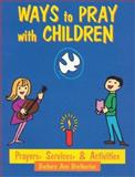 Ways to Pray with Children, Barbara A. Bretherton, 0896226700