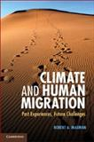 Climate and Human Migration : Past Experiences, Future Challenges, McLeman, Robert A., 1107606705
