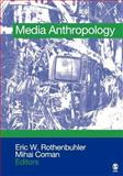 Media Anthropology 9781412906708