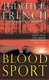 Blood Sport, Judith E. French, 1477806709
