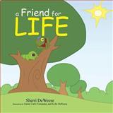 A Friend for Life, Sherri Deweese, 1479716707
