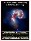 The Letter about Revealing a Science Cover-Up, Peet Schutte, 1500326704