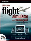 Microsoft Flight Simulator as a Training Aid, Bruce Williams, 1560276703