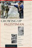 Growing up Palestinian - Israeli Occupation and the Intifada Generation, Bucaille, Laetitia, 0691116709