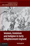 Women, Feminism and Religion in Early Enlightenment England, Apetrei, Sarah, 1107696704