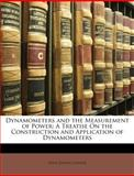Dynamometers and the Measurement of Power, John Joseph Flather, 1146206704
