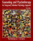 Counseling and Psychotherapy : An Integrated, Individual Psychology Approach, Dinkmeyer, Don, Jr. and Sperry, Len, 0023296712