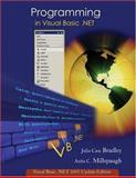 Programming in Visual Basic. NET : Update Edition for VB. NET 2003 w/ 5-CD VB. Net 2003 Software Set, Bradley, Julia Case and Millspaugh, Anita C., 0072256710