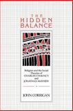 The Hidden Balance : Religion and the Social Theories of Charles Chauncy and Jonathan Mayhew, Corrigan, John, 0521026717