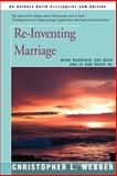 Re-Inventing Marriage, Christopher L. Webber, 0595456715