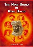 The Nine Books of King David, Lowe, Andrew J., 1857566718