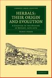 Herbals - Their Origin and Evolution : A Chapter in the History of Botany, 1470-1670, Arber, Agnes, 1108016715