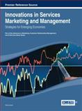 Innovations in Services Marketing and Management : Strategies for Emerging Economies, Anita Goyal, 1466646713
