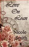 Love on Loan, Nicole Smith, 1484846710