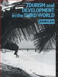 Tourism and Development in the Third World, John Lea, 0415006716
