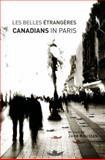 Les Belles Étrangères : Canadians in Paris, Koustas, Jane, 0776606719