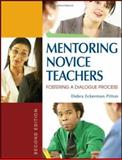 Mentoring Novice Teachers : Fostering a Dialogue Process, Pitton, Debra Eckerman, 1412936713