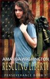 Rescuing Liberty, Amanda Washington, 1489576711