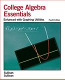 Essentials of College Algebra : Enhanced with Graphing Utilities, Sullivan, Michael and Sullivan, 0131866710