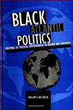 Black Atlantic Politics : Dilemmas of Political Empowerment in Boston and Liverpool, Nelson, William E., Jr., 0791446719
