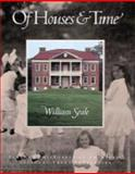 Of Houses and Time : Personal Histories of America's National Trust Properties, Seale, William, 0810936712