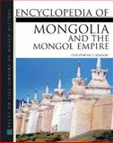 Encyclopedia of Mongolia and the Mongol Empire, Atwood, Christopher Pratt, 0816046719