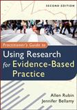 Practitioner's Guide to Using Research for Evidence-Based Practice, Rubin, Allen and Bellamy, Jennifer, 1118136713