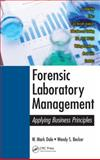 Forensic Laboratory Management, W. Mark Dale and Wendy S. Becker, 1466556714