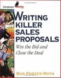 Developing Winning Proposals : Win the Bid and Close the Deal, Porter-Roth, Bud, 1932156712