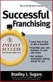 Successful Franchising, Sugars, Bradley J., 0071466711