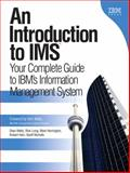 An Introduction to IMS : Your Complete Guide to IBM's Information Management System, Meltz, Dean and Long, Rick, 0131856715
