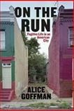 On the Run, Alice Goffman, 022613671X