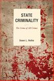 State Criminality : The Crime of All Crimes, Rothe, Dawn, 0739126717