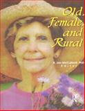 Old, Female and Rural : What Is the Reality?, , 0789006715