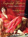 Imperial Fictions, Rana Kabbani, 0863566715