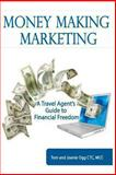 Money Making Marketing, Tom Ogg and Joanie, Joanie Ogg, 1492286710
