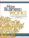 How Business Works : Making Profits, Taking Risks, and Creating Value in a Global Economy (Revised Third Edition), Robert S. Kemp, 162661671X
