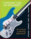 Thinking Like an Engineer : An Active Learning Approach, Stephan, Elizabeth A. and Park, William J., 013276671X